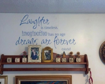 Laughter is timeless, imagination has no age.  Dreams are forever - tinkerbell inspired quote - interior vinyl wall decal