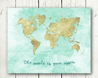 gold world map download the world is your oyster printable travel quote, gold and mint blue wall art, large world map poster