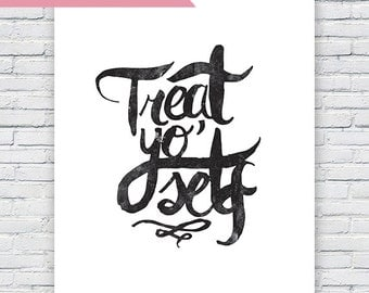 Typography Print - Parks & Rec - TV Quote Print - Treat Yo Self - Instant Digital Download