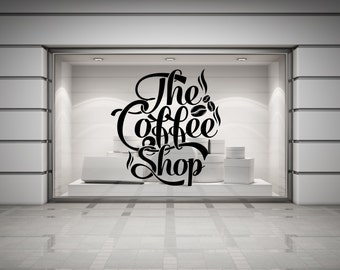 The Coffee Shop. Wall/Window Shop/Kitchen art, vinyl decal sticker. Various color and size options.(#18)