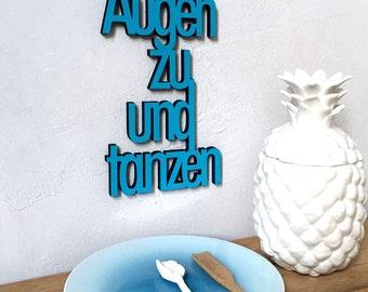 Augen zu und tanzen (close your eyes and dance) -  wood lettering