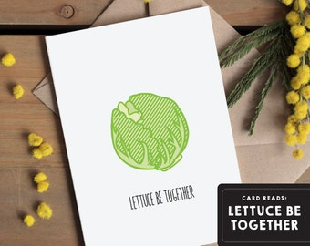 I love you card / Valentines Card / Love Greetings Card / Anniversary Card - Lettuce be together  - Edible pun card Modern greetings card