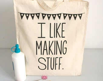 I Like Making Stuff Tote Bag