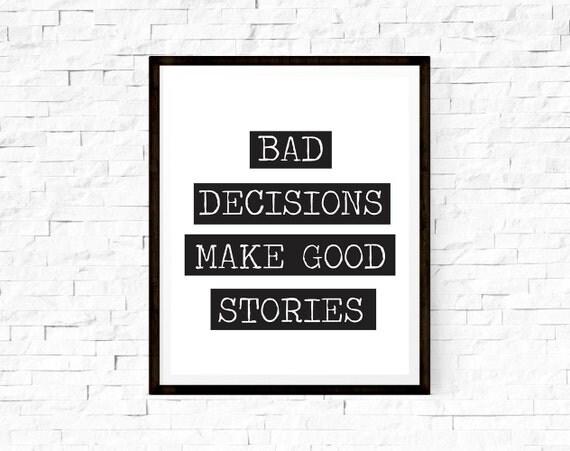"Typography Print ""Bad Decisions Make Good Stories"" Art"