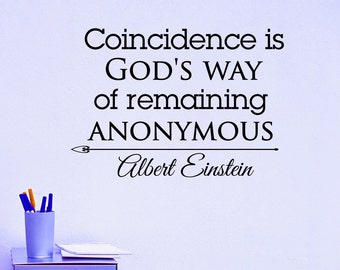 Albert Einstein Wall Decal Quote Coincidence Is Gods Way Of Remaining Anonymous Wall Decals Vinyl Lettering Sayings Quotation Art Decor Z788