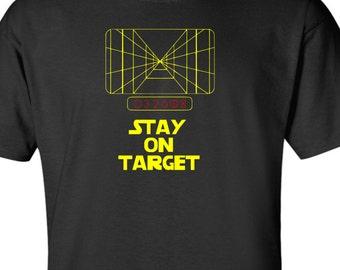 Stay on Target - T Shirt - Black - Nerd - Geek - Sci Fi - Star Wars Mens Womens Kids- Handmade