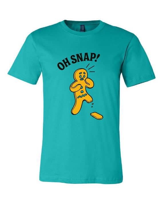 Oh snap gingerbread t shirt by swagbot on etsy for Snap t shirt printing