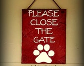 Hand Painted Decorative Slate - Dog - Please Close The Gate 7 x 9 inch slate