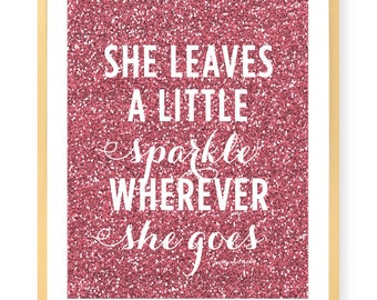 Pink She Leaves A Little Sparkle Wherever She Goes Print - Art Print - Pink Glitter - Sparkle - Inspirational Wall Art