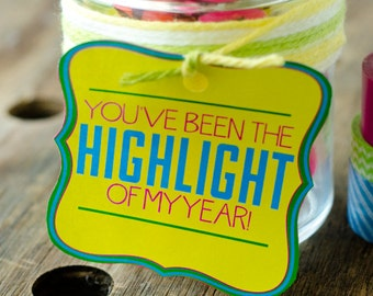 Teacher Appreciation Idea - You've Been The Highlight Of My Year Printable Tag (INSTANT DOWNLOAD) by Love The Day