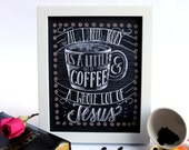 All I Need Is Coffee And Jesus Chalkboard Sign Coffee Art Print Chalkboard Art Chalk Art Print Kitchen Chalkboard Coffee art kitchen