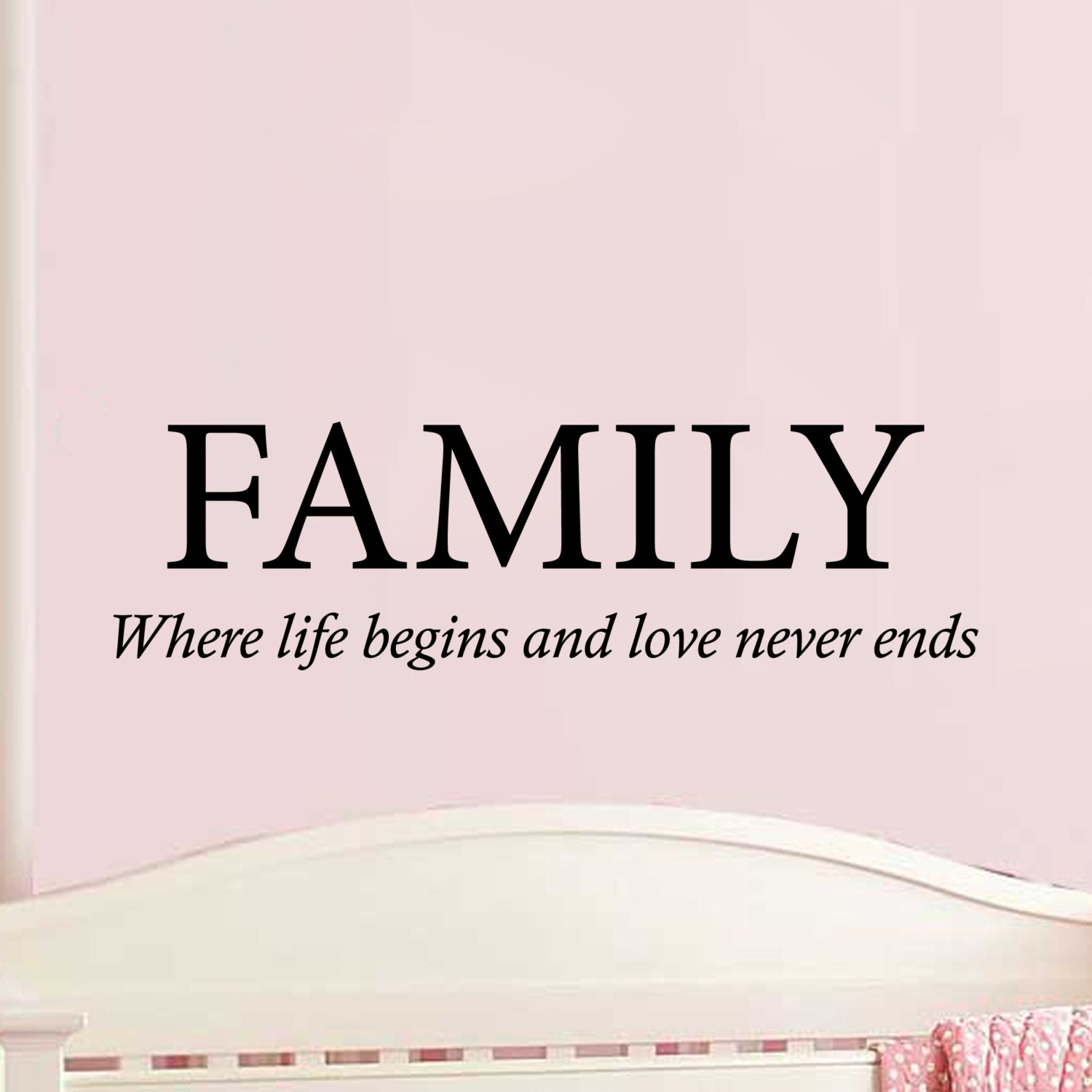 Family Where Life Begins and Love Never Ends Wall Vinyl