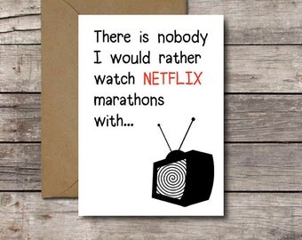 There is Nobody I Would Rather Watch Netflix Marathons With / Funny Romantic Card / Printable Valentine Anniversary Cards for Him / Download