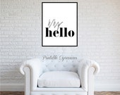 """Digital Prints Download """"Why Hello"""" Printable, Modern Handwriting Style Typography Art Instant Download. Digital File 8x10 16x20"""