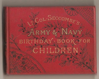 Lt. Col. Secombe's Army and Navy Birthday book For Children.