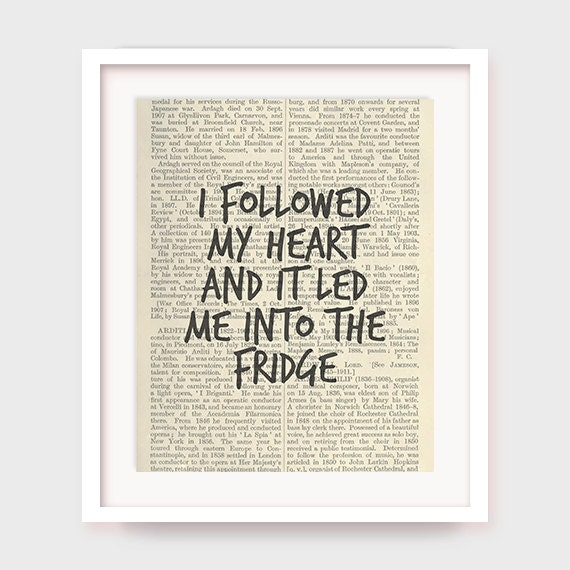 Funny Kitchen Art, I Followed My Heart And It Led Me Into The Fridge, Humorous Kitchen Decor, Printable Artwork, Instant Download Art
