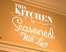 This Kitchen Is Seasoned With Love Wall Decal 0007 - Kitchen Wall Decals - Food Decals - Home Decor - Kitchen Decals - Kitchen Decor - Love