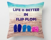 Throw Pillow cover Life is better in flip flops beach quote sand pillow case Blue ocean bedding, beach bedding decorative Hawaii