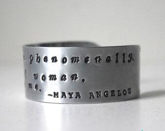 I'm a woman phenomenally. Phenomenal woman, That's me. -Maya Angelou {hand stamped cuff bracelet}
