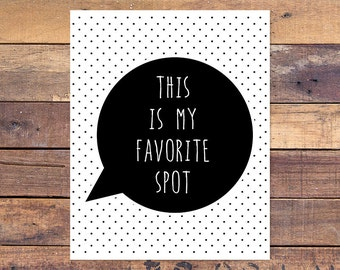 This is my favorite spot - Printable - 8x10 - Digital File - Family Room Wall Art