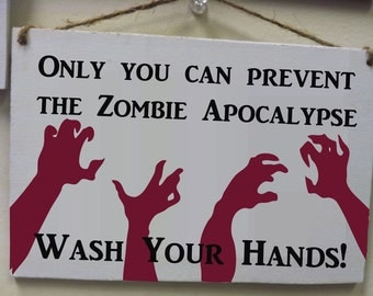 """Only you can prevent the zombie apocalypse,Wash your hands, Walking Dead, Bathroom Wood Sign Small 5x7"""" Gift"""
