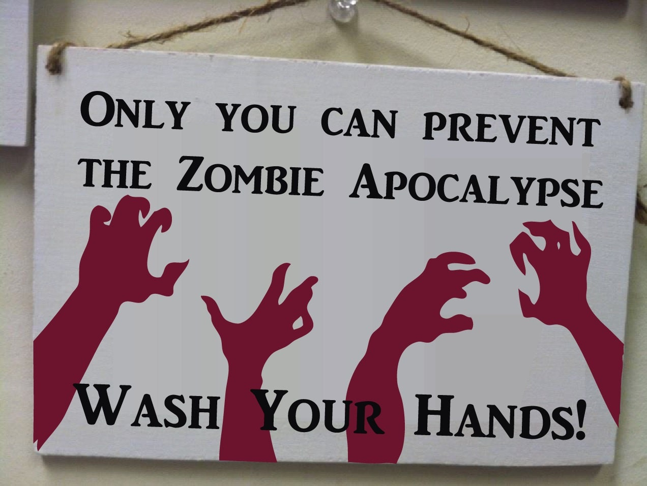 Only You Can Prevent The Zombie Apocalypsewash Your Hands