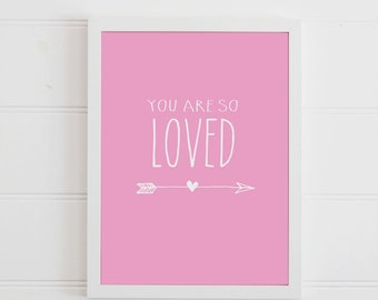 You are so Loved Arrow Print, Bright Wall Art for Girls Bedroom Wall Quotes, Baby Girl Nursery Art, Pink Nursery Arrow Print 8x10 5x7 4x6