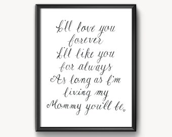"My Mommy You'll Be Calligraphy Print- 5"" x 7"" or 8""x 10""- Love You Forever book, Robert Munsch"