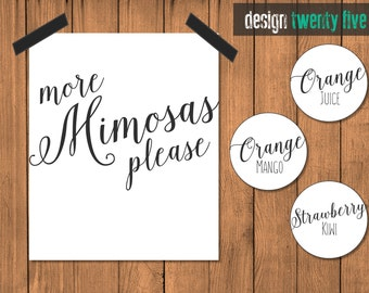 "PRINTABLE ""More Mimosas Please"" 8x10 Party Sign & Custom Juice Tags!"