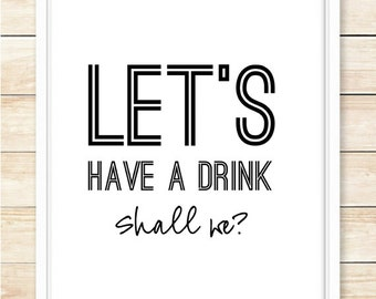 Let's Have A Drink Print, Typography Poster, Black and White, Office Decor, Dorm Decor, Printable Wall Art, Kitchen Wall Art, coffeeandcoco