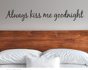 Always kiss me goodnight - Vinyl Wall Decal
