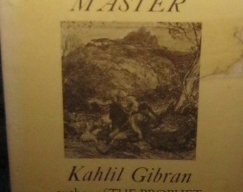 The Voice Of The Master by Kahlil Gibran Author Of The Prophet, Copyright 1958.
