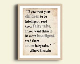 Einstein quote - If you want your children to be intelligent, read them fairy tales - Albert Einstein quote