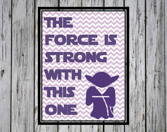 The Force is Strong with This One- Star Wars Quote, Star Wars Nursery, Star Wars Baby Gift, Nursery Art, Baby Boy Gift, Baby Girl PRINTABLE