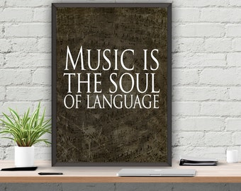 Music Is The Soul Of Language Print Quote Poster Instant Download Wall Art 8x10 ,16x20 ,22x28
