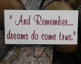And Remember....dreams do come true country decor wood sign
