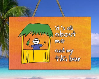 "It's All About Me & My Tiki Bar sign - 8"" x 5.5"" - Tiki Kev"