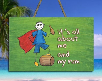 "It's All About Me and My Rum Sign - 8"" x 5.5"""