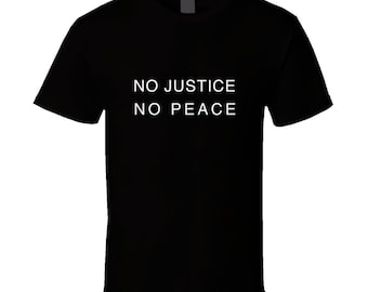 No Justice No Peace T Shirt