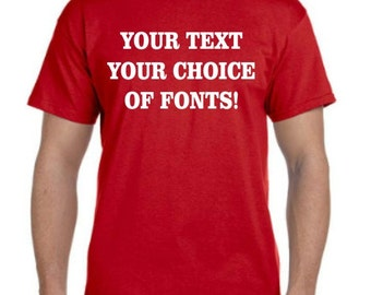 Custom T-Shirt -Your text, your choice of colors and fonts