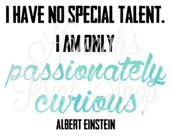 Albert Einstein - Passionately Curious (white)- Type Art Print Digital File 8x10
