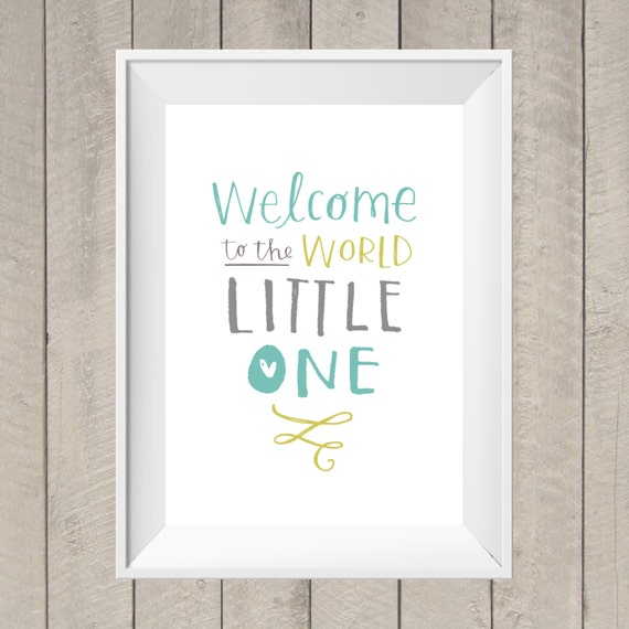 Quotes For Welcome Baby: Welcome To The World Nursery Print Hand By TheGingerLlama