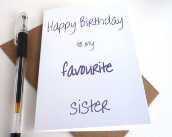 Funny Birthday Card - Favourite Sister Happy Birthday Day Card, Free UK Postage, Birthday Card for Big Sister