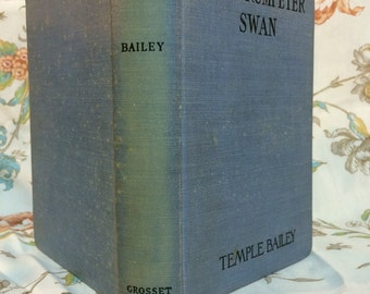 The Trumpeter Swan, Temple Bailey - 1920 Hardcover early edition