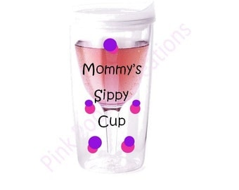 Mommy's Sippy Cup, Wine Tumbler, Personalized Wine Tumbler, Mom Cup