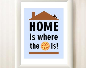 Home Is Where The Pizza Is! Printable Wall Art, Funny Pizza Art Print, Pizza Poster, Wall Decor, 8x10 Digital Print, Instant Download