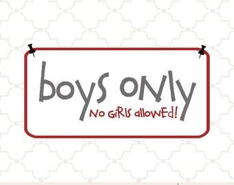 SVG Boys Only no girls allowed / digital design
