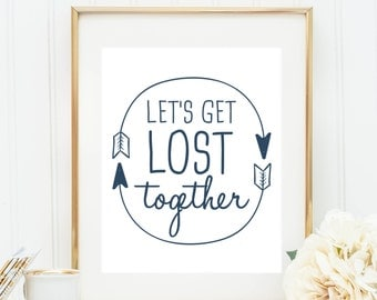 Let's Get Lost Digital Print, Navy Blue Let's Get Lost Together, Digital Home Wall Print, Quote Print, Printable Wall Art, Navy Blue Print