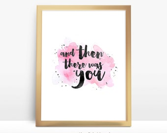 Printable Wall Art Print Printable Quote Decor calligraphy print home decor typography Art And Then There Was You 8x10inch