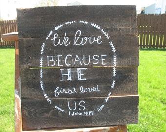 1 John 4:19 Pallet Art